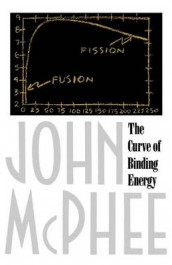 The Curve of Binding Energy av John A. McPhee (Heftet)