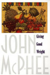 Giving Good Weight av John McPhee (Heftet)