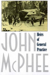 Heirs of General Practice av John McPhee (Heftet)