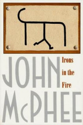 Irons in the Fire av John McPhee (Heftet)