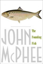 The Founding Fish av John McPhee (Heftet)