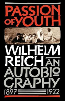 Passion of Youth av Wilhelm Reich (Heftet)