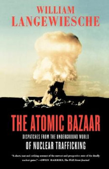 The Atomic Bazaar av Professor William Langewiesche (Heftet)