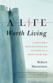 A Life Worth Living av Robert L. Martensen (Heftet)