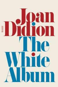 The White Album av Joan Didion (Heftet)