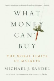 What Money Can't Buy av Michael J Sandel (Heftet)