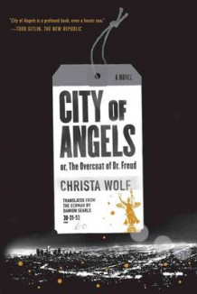 City of Angels: or, The Overcoat of Dr. Freud av Christa Wolf (Heftet)