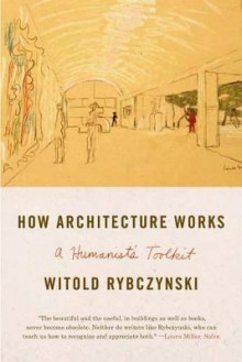 How Architecture Works av Witold Rybczynski (Heftet)