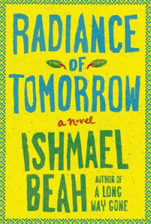 Radiance of Tomorrow av Ishmael Beah (Heftet)
