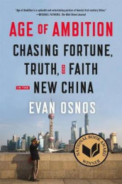 Age of Ambition av Evan Osnos (Heftet)
