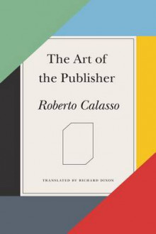 The Art of the Publisher av Roberto Calasso (Heftet)