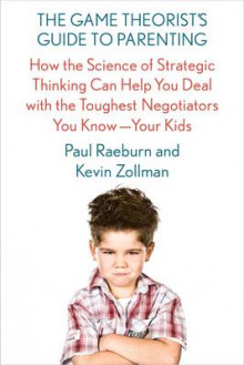 The Game Theorist's Guide to Parenting av Paul Raeburn og Kevin Zollman (Heftet)