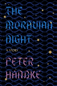 The Moravian Night av Peter Handke og Krishna Winston (Heftet)