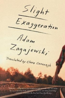Slight Exaggeration av Adam Zagajewski og Adam Zagajewski; Translated from the Polish by Clare Cavanagh (Heftet)