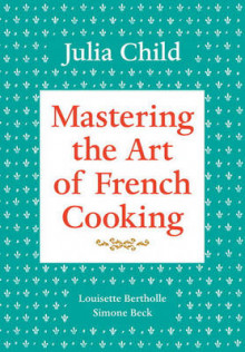 Mastering the Art of French Cooking: Vol 1 av Julia Child (Innbundet)