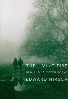 The Living Fire av Edward Hirsch (Innbundet)