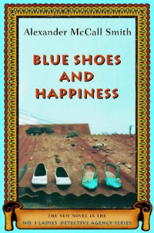 Blue Shoes and Happiness av Professor of Medical Law Alexander McCall Smith (Innbundet)