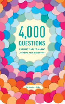 4,000 Questions for Getting to Know Anyone and Everyone av Barbara Ann Kipfer (Heftet)