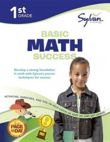 1st Grade Basic Math Success av Sylvan Learning (Heftet)