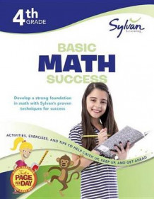 Fourth Grade Basic Math Success (Sylvan Workbooks) av Sylvan Learning (Heftet)