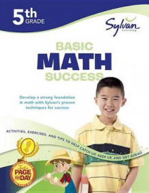 5th Grade Basic Math Success av Sylvan Learning (Heftet)