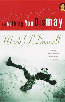 Let Nothing You Dismay av Mark O'Donnell (Heftet)
