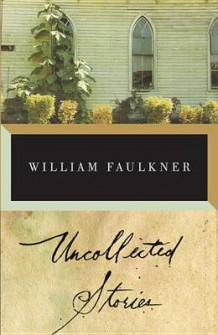 Faulkner: Uncollected Stories av William Faulkner (Heftet)