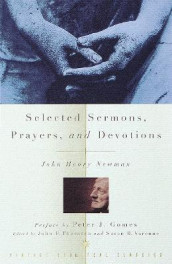 Selected Sermons, Prayers, Verses & Devotions av John Henry Newman (Heftet)
