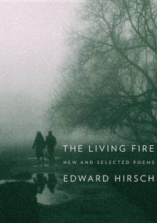 The Living Fire av Edward Hirsch (Heftet)