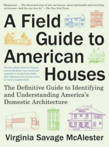 Field Guide to American Houses av Virginia Savage McAlester (Heftet)