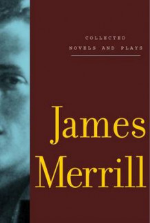 Collected Novels and Plays av James Merrill (Heftet)