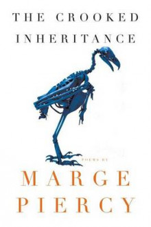 The Crooked Inheritance av Professor Marge Piercy (Heftet)