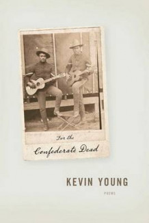 For the Confederate Dead av Kevin Young (Heftet)