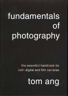 Fundamentals of Photography av Tom Ang (Heftet)