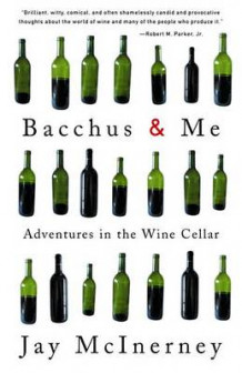 Bacchus & ME: Adventures in the Win av Jay McInerney (Heftet)