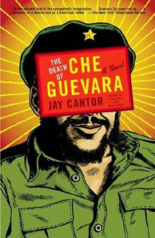 The Death of Che Guevara av Professor Jay Cantor (Heftet)