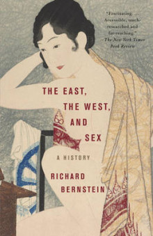 The East, The West, And Sex av Richard Bernstein (Heftet)