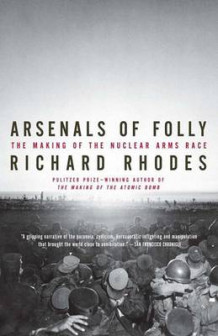 Arsenals of Folly av Richard Rhodes (Heftet)
