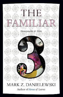 Familiar, Volume 3 av Mark Z. Danielewski (Heftet)