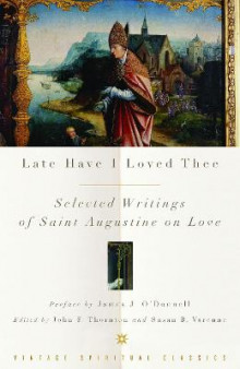Late Have I Loved Thee av Augustine of Hippo (Heftet)