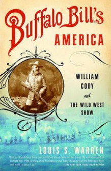 Buffalo Bill's America av Louis S. Warren (Heftet)