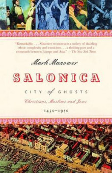 Salonica, City of Ghosts av Assistant Professor of History Mark Mazower (Heftet)