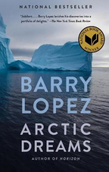 Arctic Dreams av Barry Holstun Lopez (Heftet)