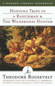 Hunting Trips Of A Ranchman & The av Theodore Roosevelt (Heftet)