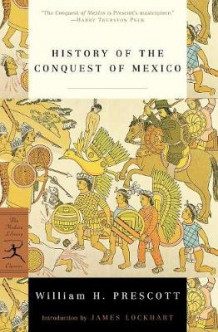 History of the Conquest of Mexico av William H. Prescott (Heftet)