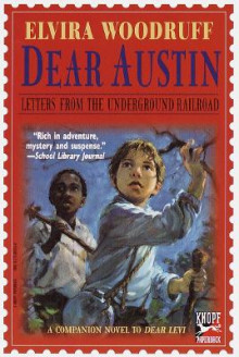 Dear Austin: Letters from the Underground Railroad av Elvira Woodruff (Heftet)