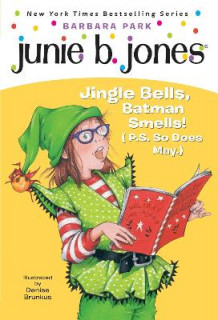 Junie B. 1st Grader Jingle Bells, Batman Smells! (P.S. So Does May) av Barbara Park (Blandet mediaprodukt)