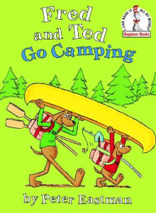 Fred and Ted Go Camping av Peter Eastman (Innbundet)