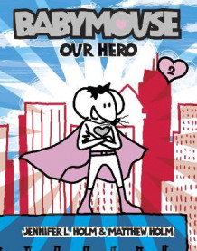 Babymouse: Our Hero No.2 av Jennifer Holm og Father Matthew (Heftet)