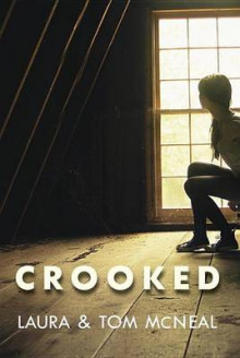 Crooked av Tom McNeal og Laura McNeal (Heftet)